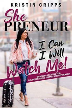 Shepreneur: Business Lessons for the Determined Female Entrepreneur