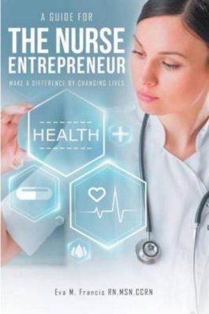 A Guide for the Nurse Entrepreneur