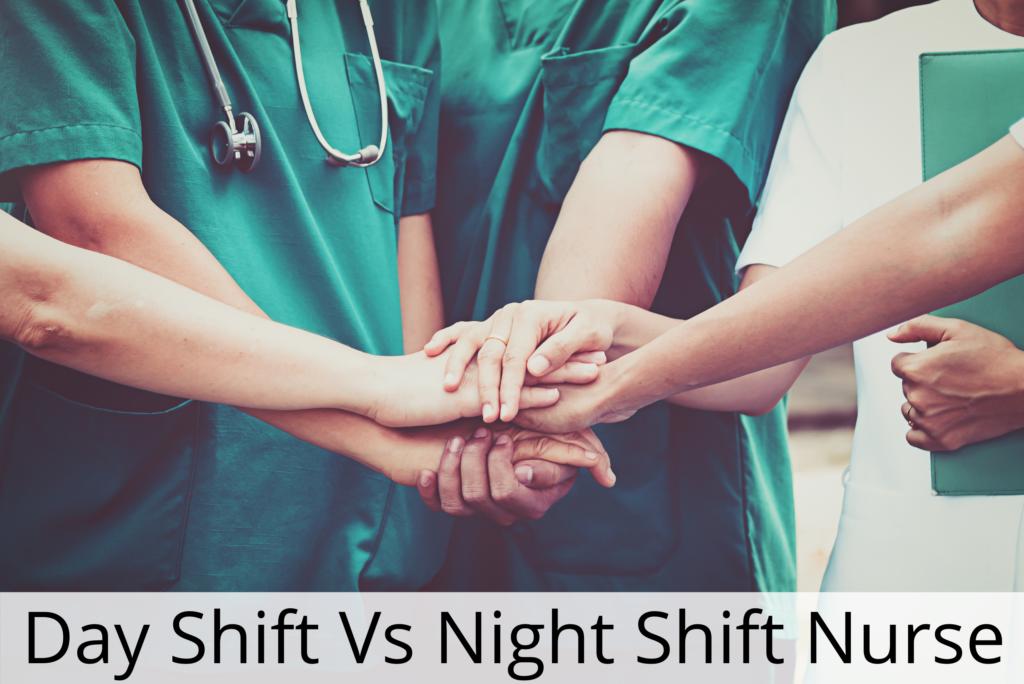 DAY SHIFT VS NIGHT SHIFT NURSE