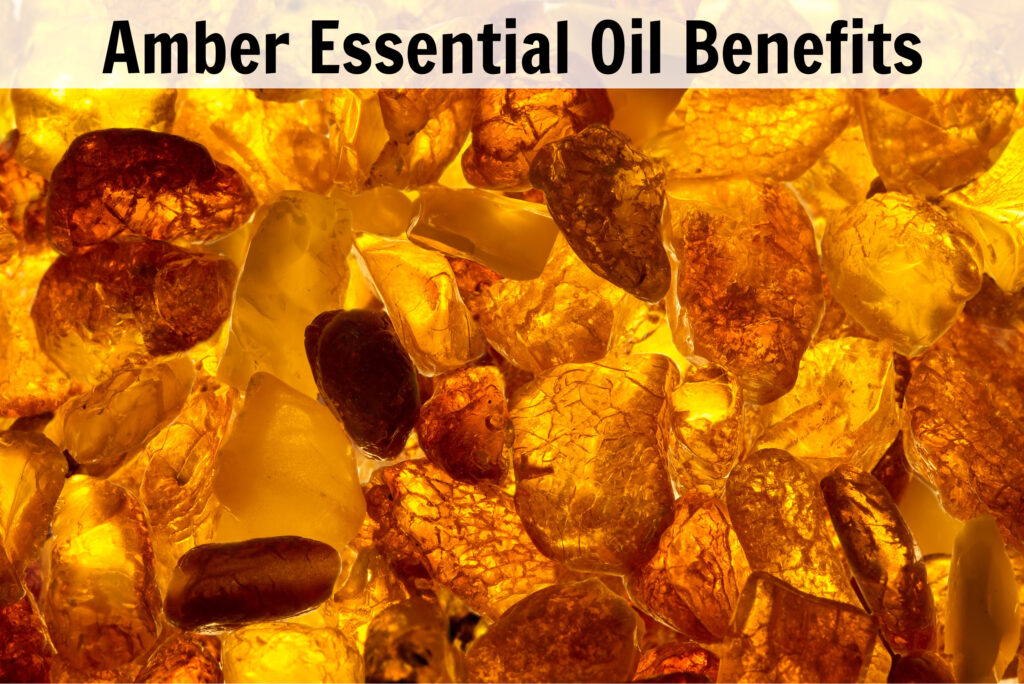 amber essential oil benefits